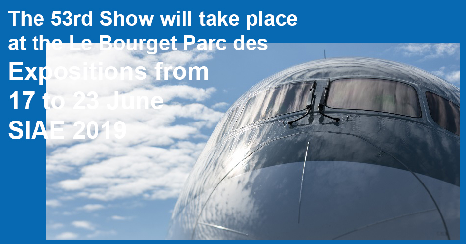 Aviation : Le 53e Salon aéronautique du Bourget aura lieu du 17 au 23 juin 2019 !